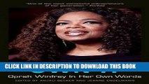 [PDF] Own It: Oprah Winfrey In Her Own Words (In Their Own Words) Full Online