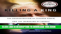 [PDF] Killing a King: The Assassination of Yitzhak Rabin and the Remaking of Israel Full Online