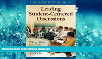 EBOOK ONLINE The Teacher s Guide to Leading Student-Centered Discussions: Talking About Texts in