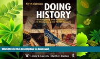 READ BOOK  Doing History: Investigating with Children in Elementary and Middle Schools  BOOK