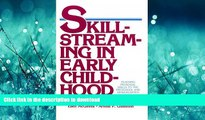 READ THE NEW BOOK Skillstreaming in Early Childhood: Teaching Prosocial Skills to the Preschool