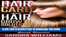 [PDF] Hair Care And Hair Growth Solutions: How To Regrow Your Hair Faster, Hair Loss Treatment And