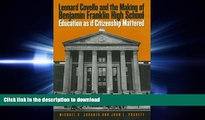 DOWNLOAD Leonard Covello and the Making of Benjamin Franklin High School: Education As If