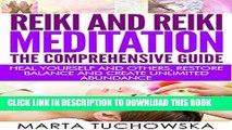 [PDF] REIKI: Reiki and Reiki Meditation-The Comprehensive Guide: Heal Yourself and Others, Restore