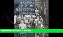 FAVORIT BOOK The American People and Their Education: A Social History READ PDF BOOKS ONLINE