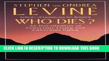 [PDF] Who Dies?: An Investigation of Conscious Living and Conscious Dying Popular Colection