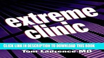 [PDF] Extreme Clinic: An Outpatient Doctor s Guide to the Perfect 7 Minute Visit, 1e Popular
