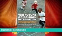 Big Deals  The Future of School Integration: Socioeconomic Diversity as an Education Reform