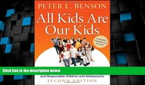 Must Have PDF  All Kids Are Our Kids: What Communities Must Do to Raise Caring and Responsible