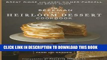 [PDF] The Beekman 1802 Heirloom Dessert Cookbook: 100 Delicious Heritage Recipes from the Farm and