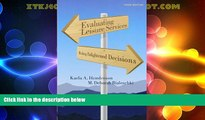 Must Have PDF  Evaluating Leisure Services: Making Enlightened Decisions  Best Seller Books Best