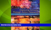 Big Deals  Improving Schools Through Action Research: A Reflective Practice Approach, Enhanced
