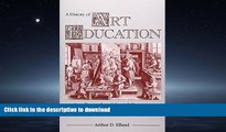 FAVORIT BOOK A History of Art Education: Intellectual and Social Currents in Teaching the Visual
