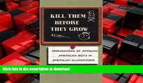 FAVORIT BOOK Kill Them Before They Grow: Misdiagnosis of African American Boys in American