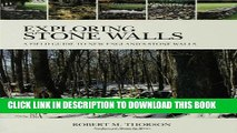 [PDF] Exploring Stone Walls: A Field Guide to New England s Stone Walls Full Online