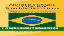 [PDF] Arnold s Brazil Guide for Foreign Investors: Showcasing First-Hand Profiles of Foreign