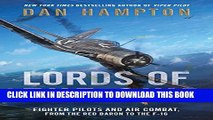 Download eBook] Lords of the Sky: Fighter Pilots and Air