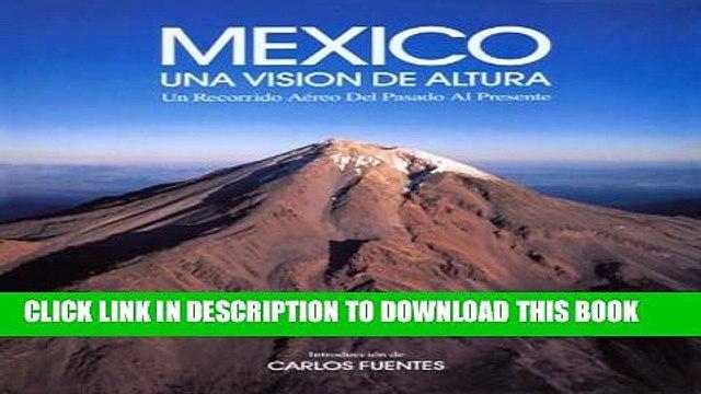[PDF] México: una visión de altura, un recorrido aéreo del pasado al presente Full Online