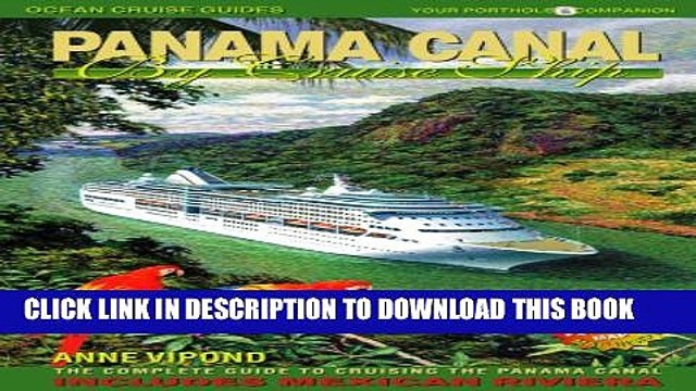 [PDF] Panama Canal by Cruise Ship: The Complete Guide to Cruising the Panama Canal Popular Online