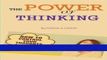 [PDF] The Power Of Thinking  How To Control Your Thoughts (Positive thinking, thinking, positive