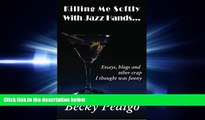 FAVORITE BOOK  Killing Me Softly With Jazz Hands...: Essays, blogs and other crap I thought was