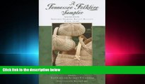 read here  A Tennessee Folklore Sampler: Selected Readings from the Tennessee Folklore Society