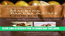 Collection Book Leslie Mackie s Macrina Bakery and Café Cookbook: Favorite Breads, Pastries,
