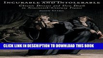 [PDF] Incurable and Intolerable: Chronic Disease and Slow Death in Nineteenth-Century France Full