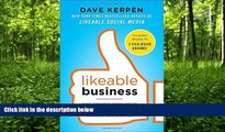 READ book  Likeable Business: Why Today s Consumers Demand More and How Leaders Can Deliver