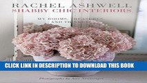 [Read PDF] Rachel Ashwell Shabby Chic Interiors: My rooms, treasures and trinkets Download Free