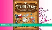 FULL ONLINE  Stupid Texas: Idiots in the Lone Star State (Stupid History)