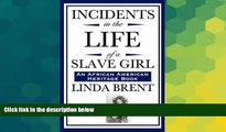Big Deals  Incidents in the Life of a Slave Girl (An African American Heritage Book)  Free Full
