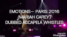 (SLAYING ACAPELLA) MARIAH CAREY EMOTIONS LIVE WHISTLE REGISTER BY MALE (SWEET SWEET FANTASY PARIS)