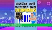 FREE PDF  Bank of Crooks   Criminals  BOOK ONLINE