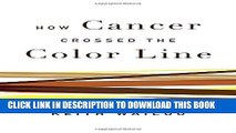 [PDF] How Cancer Crossed the Color Line Full Online