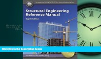 For you Structural Engineering Reference Manual, 8th Ed