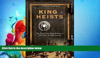 FREE PDF  King of Heists: The Sensational Bank Robbery of 1878 That Shocked America  DOWNLOAD