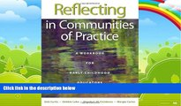 Big Deals  Reflecting in Communities of Practice: A Workbook for Early Childhood Educators  Free