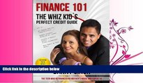 FREE DOWNLOAD  Finance 101: The Whiz Kid s Perfect Credit Guide: Save House From Foreclosure