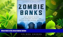 READ book  Zombie Banks: How Broken Banks and Debtor Nations Are Crippling the Global Economy
