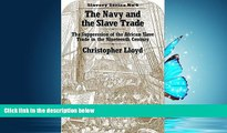 READ book  The Navy and the Slave Trade: The Suppression of the African Slave Trade in the