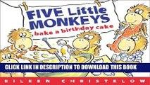 Collection Book Five Little Monkeys Bake a Birthday Cake (A Five Little Monkeys Story)