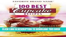New Book 100 Best Cupcake Recipes (Favorite Brand Name)