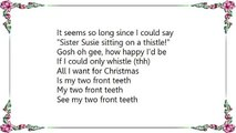 All I Want For Christmas Is My Two Front Teeth Lyrics.All I Want For Christmas Is My Two Front Teeth Merry
