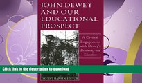 FAVORIT BOOK John Dewey And Our Educational Prospect: A Critical Engagement With Dewey s Democracy