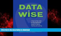 READ THE NEW BOOK Data Wise: A Step-by-Step Guide to Using Assessment Results to Improve Teaching