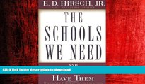 READ PDF The Schools We Need: And Why We Don t Have Them READ PDF BOOKS ONLINE