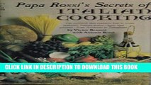 [PDF] Papa Rossi s secrets of Italian cooking Popular Online[PDF] Papa Rossi s secrets of Italian