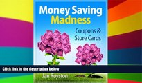 Big Deals  Coupons and Store Cards (Money Saving Madness Book 2)  Free Full Read Most Wanted