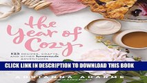 [PDF] The Year of Cozy: 125 Recipes, Crafts, and Other Homemade Adventures Full Online